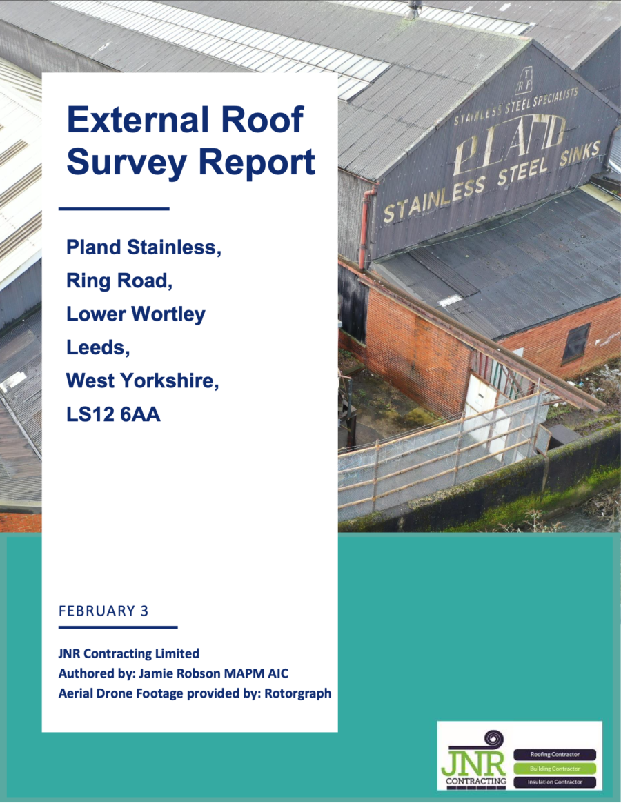 Roof Condition Report - Pland Stainless, Ring Road, Lower Wortley Leeds, West Yorkshire, LS12 6AA